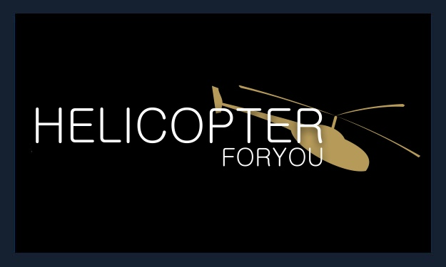 helicopter for you